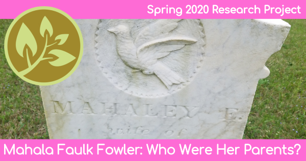 Spring 2020 Research Project: Mahala Faulk Fowler